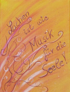 """""""Lachen ist die Musik der Seele"""""""